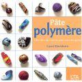 Pâte polymère 1001 effets de matières pour créer des perles