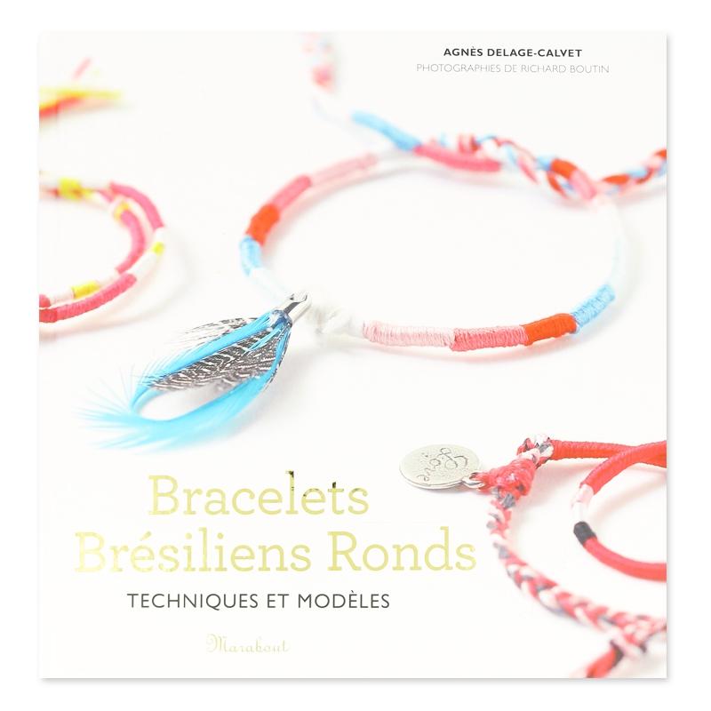 Bracelets Brésiliens Ronds - Techniques et modèles - Perles & Co