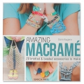 Amazing Macramé - 29 knotted and beaded accessories to make - livre en Angl